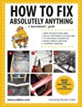 How to Fix Absolutely Anything: A Hom...