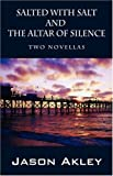 img - for Salted with Salt and The Altar of Silence: Two Novellas book / textbook / text book