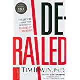 Derailed: Five Lessons Learned from Catastrophic Failures of Leadership (NelsonFree) ~ Tim Irwin
