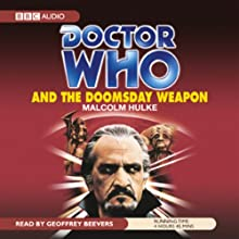 Doctor Who and the Doomsday Weapon (       UNABRIDGED) by Malcolm Hulke Narrated by Geoffrey Beevers