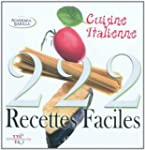 222 RECETTES FACILES DE LA CUISINE IT...