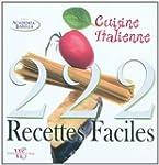 222 recettes faciles cuisine italienne