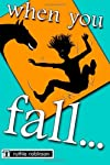 When You Fall...