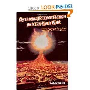 American Science Fiction and the Cold War: Literature and Film by David Seed