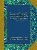 M. Annaeus Lucanus De Bello Civili: Cum Hug. Grotii, Farnabii, Notis Integris, Et Variorum Selectissimis (Latin Edition)