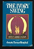 The ivory swing (0771042205) by Janette Turner Hospital