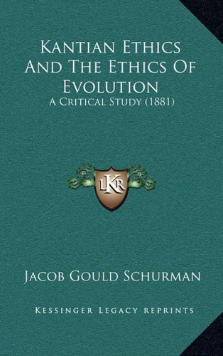 Kantian Ethics and the Ethics of Evolution: A Critical Study (1881)