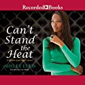Can't Stand the Heat (       UNABRIDGED) by Shelly Ellis Narrated by Lisa Smith
