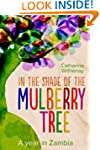 In the Shade of the Mulberry Tree: A...