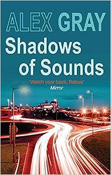 Shadows of sounds alex gray 9780749082383 for Alex co amazon