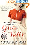 The Impossible Lives of Greta Wells:...
