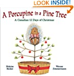 A Porcupine in a Pine Tree: A Canadia...