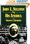 John L. Sullivan and his America (Spo...