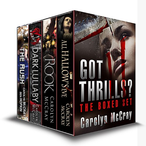 Got Thrills? A Boxed Set (A McCray Collection) [Kindle Edition] by: Carolyn McCray