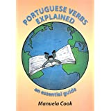 Portuguese Verbs Explained: An Essential Guideby Manuela Cook