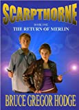 img - for Scarpthorne Book One: The Return Of Merlin book / textbook / text book