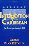 img - for Intervention in the Caribbean: The Dominican Crisis of 1965 book / textbook / text book