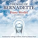 The Song of Bernadette Audiobook by Franz Werfel Narrated by Johanna Ward