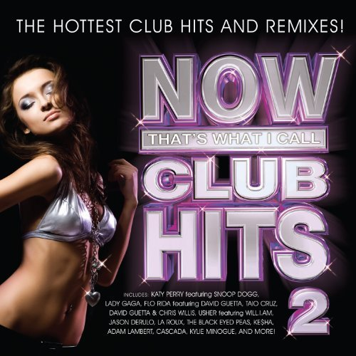 Now That's What I Call Club Hits 2 by Katy Perry, Snoop Dogg, Lady Gaga, Flo Rida, Usher, Will.i.am, The Black Eyed Pe... by Snoop Dogg, Lady Gaga, Flo Rida, Usher, Will.i.am, The Black Eyed Pe Katy Perry