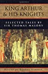 King Arthur and his knights;: Selections from the works of Sir Thomas Malory (Riverside editions)