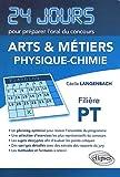 echange, troc Cécile Langenbach - Physique Chimie 24 Jours pour Préparer l'Oral du Concours Arts & Métiers (Ensam) Filière PT