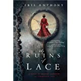 The Ruins of Lace ~ Iris Anthony