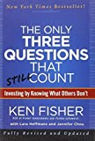 img - for The Only Three Questions That Still Count: Investing By Knowing What Others Don't by Fisher, Kenneth L., Chou, Jennifer, Hoffmans, Lara (April 10, 2012) Hardcover book / textbook / text book
