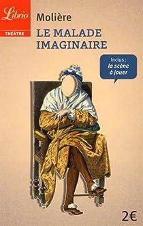 Le malade imaginaire par Moli�re