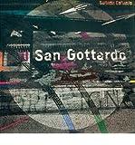 img - for San Gottardo: The Saint-Gotthard as the Womb/ The Saint-Gotthard as the Artery/ The Saint-Gotthard as the Brain (Gce/Gottardo) (Paperback) - Common book / textbook / text book