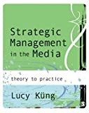 img - for Strategic Management in the Media: Theory to Practice book / textbook / text book