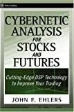 Cybernetic analysis for stocks and futures:cutting-edge DSP technology to improve your trading