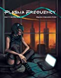Plasma Frequency Magazine: Issue 11: April/May 2014 (Plasma Frequency Mazgazine)