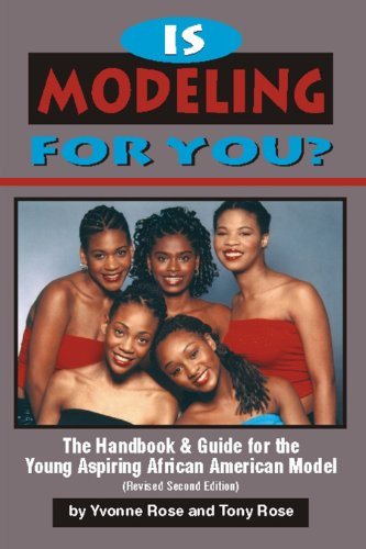 Is Modeling for You?: The Handbook & Guide for the Young Aspiring Black Model (Revised Second Edition)