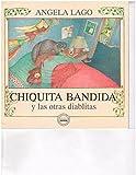 img - for CHIQUITA BANDIDA Y LAS OTRAS BANDIDAS book / textbook / text book
