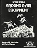 img - for Ground and Air Equipment (Space Opera) book / textbook / text book