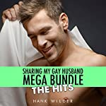 Sharing My Gay Husband Mega Bundle: The Hits | Hank Wilder