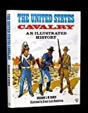 The United States Cavalry: An Illustrated History (0713712198) by Gregory J. W. Urwin
