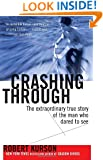 Crashing Through: The Extraordinary True Story of the Man Who Dared to See