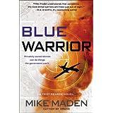 Blue Warrior (A Troy Pearce Novel) ~ Mike Maden