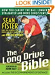 The Long-Drive Bible: How You Can Hit...