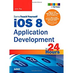 Sams Teach Yourself iOS 8 Application Development in 24 Hours, 6th Edition from Sams
