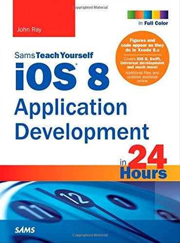 iOS 8 Application Development in 24 Hours, Sams Teach Yourself (Sams Teach Yourself in 24 Hours)