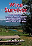 Wine Survivor: Leadership, Strategy, Cooperation & Tasting Endurance Touring the Beautiful Napa & Sonoma Valleys