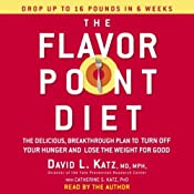 The Flavor Point Diet: The Delicious, Breakthrough Plan to Turn Off Your Hunger and Lose Weight for Good | [David L. Katz, Catherine S. Katz]