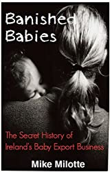 Banished Babies: The Secret History of Ireland's Baby Export Business