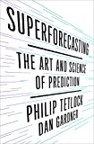 img - for Superforecasting: The Art and Science of Prediction book / textbook / text book