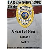 LAPD Detective 1200: A Heart Of Glass (Series 1)by Ed Van Meyer