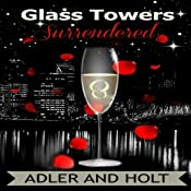 Glass Towers, Surrendered: Glass Towers Trilogy |  Adler,  Holt