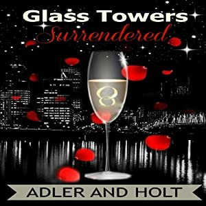 Glass Towers, Surrendered: Glass Towers Trilogy | [Adler, Holt]
