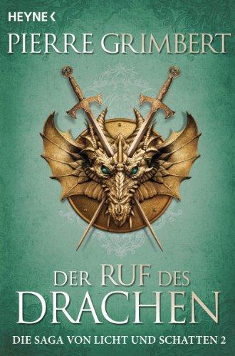 Pierre Grimbert - Der Ruf des Drachen: Die Saga von Licht und Schatten 2 - Roman (German Edition)
